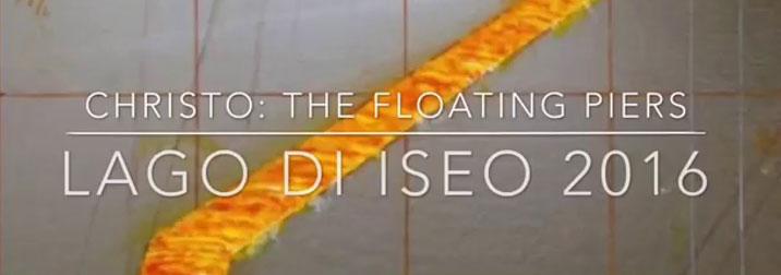 Giugno : The Floating Piers, camminiamo con Christo sulle acque del lago di Iseo